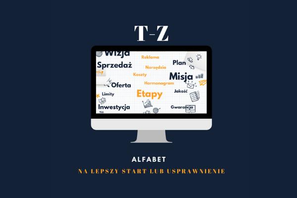 ALFABET SKUTECZNEGO BIZNESU T-Z